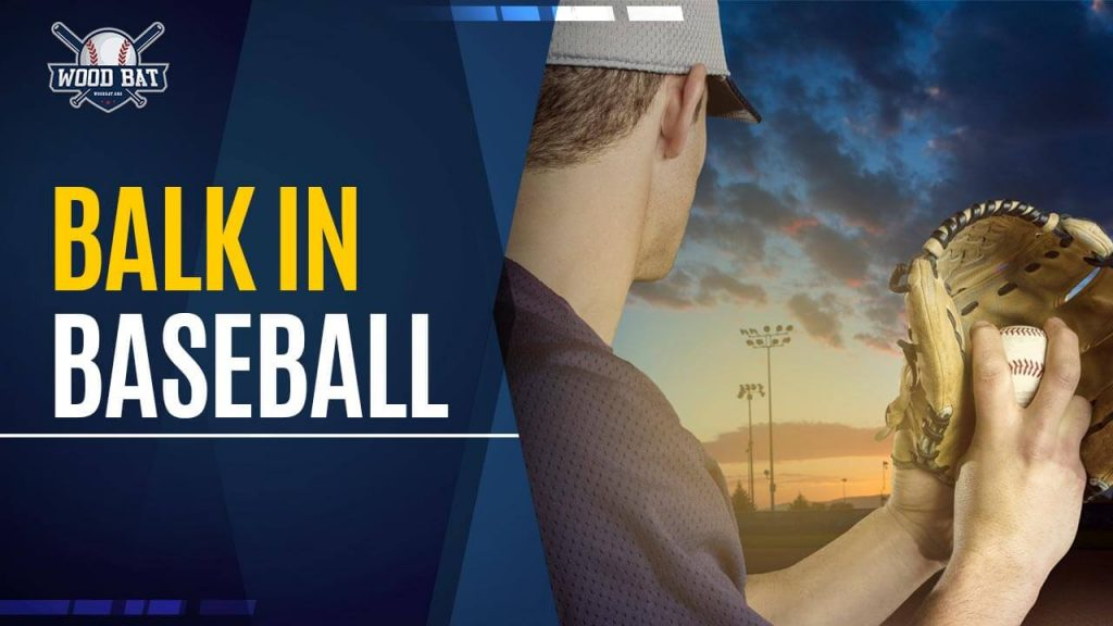 Everything You Need To Know About Balk In Baseball