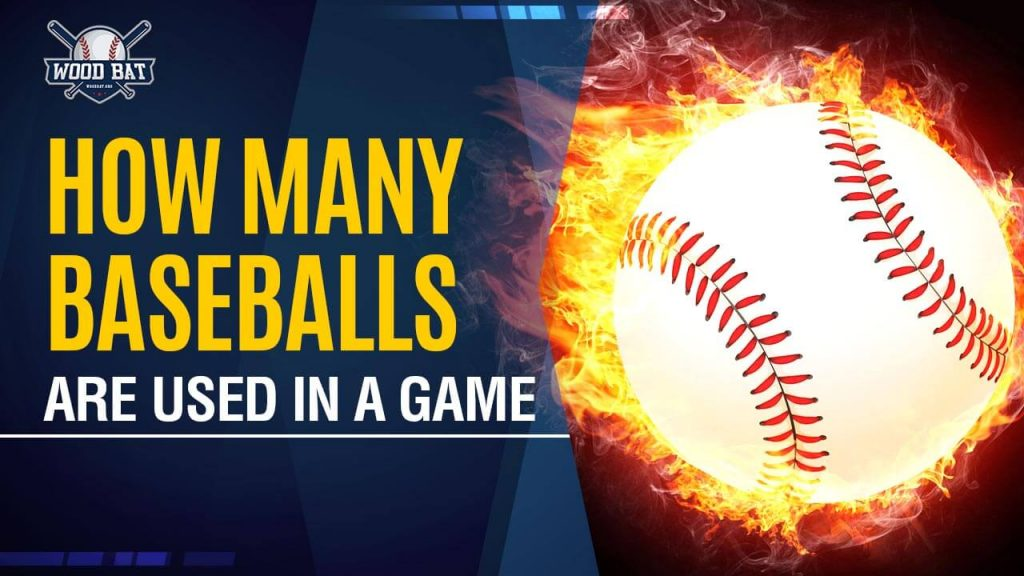 HOW MANY BASEBALLS ARE USED IN A GAME