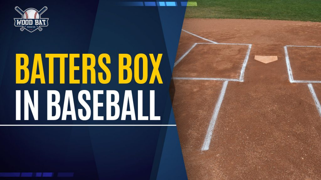 What Is The Batter's Box In Baseball